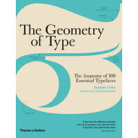 The Geometry of Type: The Anatomy of 100 Essential Typeface