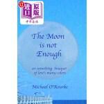 【中商海外直订】The Moon Is Not Enough: An Unwilting Bouquet of Lov