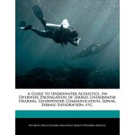 【预订】A Guide to Underwater Acoustics, an Overview, Propagati