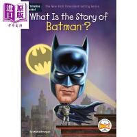 【中商原版】What Is the Story of Batman 什么是蝙蝠侠 儿童科普知识读物 平装 英文原版 8-