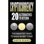 【预订】Cryptocurrency: 20 Alternatives to Bitcoin: The Smartes