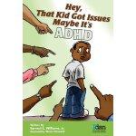【预订】Hey, That Kid Got Issues: Maybe It's ADHD