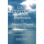 【预订】Gain Control of Depression & Mental Illness: An Essenti