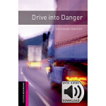 Oxford Bookworms Library: Starter Level: Drive into Danger
