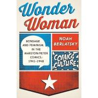 【预订】Wonder Woman: Bondage and Feminism in the Marston/Peter