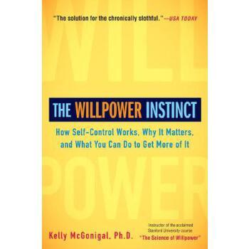 【预订】The Willpower Instinct  How Self-Control Works, Why It Matters, and What You Can Do to Get More of It 预订商品,需要1-3个月发货,非质量问题不接受退换货。