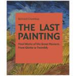 The Last Painting 最后的绘画:大师的最后作品:从乔托到托姆布雷 英文艺术历史