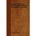 【预订】Mental Philosophy - Including the Intellect, Sensibilit