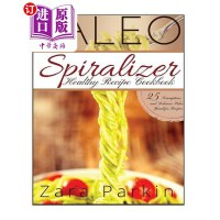 【中商海外直订】Paleo Spiralizer Healthy Recipe Cookbook: 25 Scrump