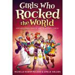 【预订】Girls Who Rocked the World: Heroines from Joan of Arc t