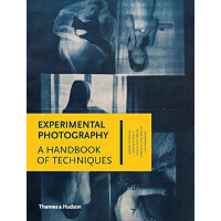 Experimental Photography: A Handbook of Techniques 实践摄影:摄影技
