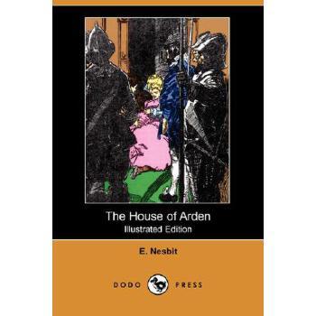 【预订】The House of Arden (Illustrated Edition) (Dodo Press) 预订商品,需要1-3个月发货,非质量问题不接受退换货。