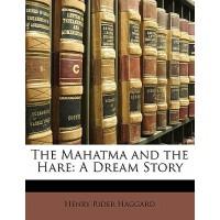 【预订】The Mahatma and the Hare: A Dream Story