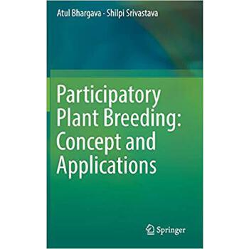 【预订】Participatory Plant Breeding: Concept and Applications 9789811371189 美国库房发货,通常付款后3-5周到货!