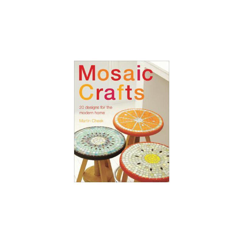 【预订】Mosaic Craft: 20 Modern Projects for the Contemporary Home 预订商品,需要1-3个月发货,非质量问题不接受退换货。