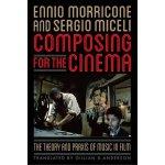 【预订】Composing for the Cinema: The Theory and Praxis of Musi