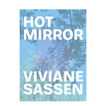 Viviane Sassen: Hot Mirror,薇薇安娜・萨森:热镜 英文原版时尚摄影