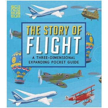 The Story of Flight: A Three-Dimensional Expanding Pocket Guide英文原版飞行的故事立体书