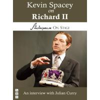 Kevin Spacey on Richard II (Shakespeare on Stage)(电子书)