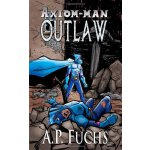 【预订】Outlaw: A Superhero Novel [Axiom-Man Saga Book 4]