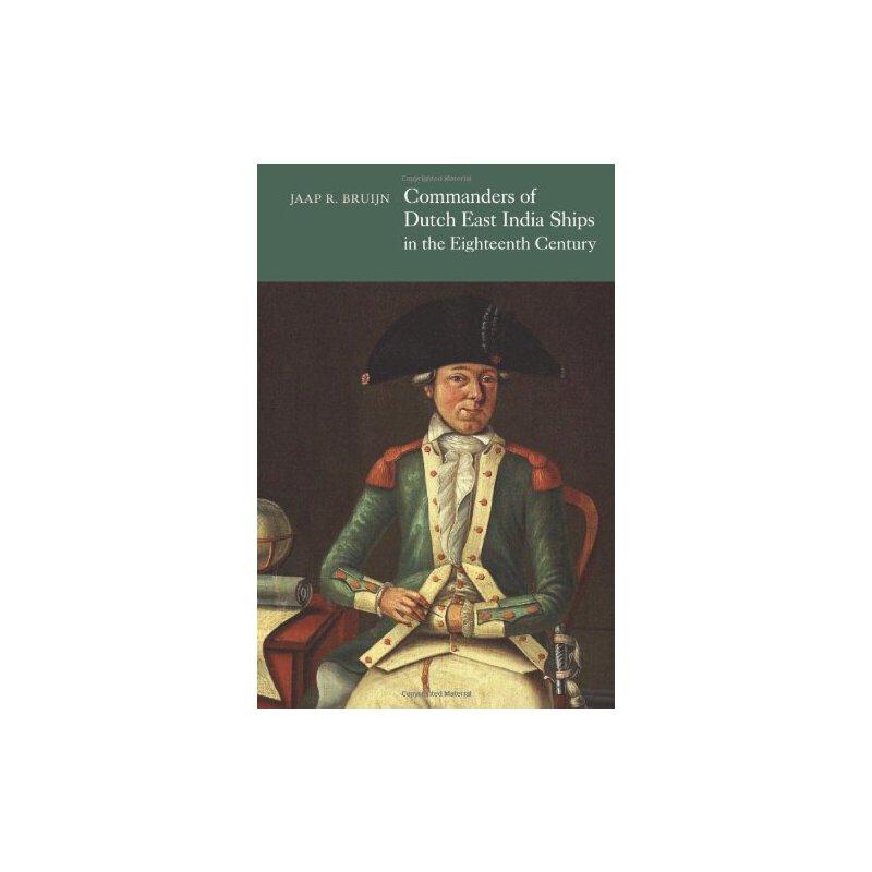 【预订】Commanders of Dutch East India Ships in the Eighteenth Century 美国库房发货,通常付款后3-5周到货!