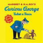 【预订】Curious George Takes a Train 9780618065677