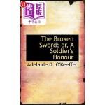 【中商海外直订】The Broken Sword; Or, a Soldier's Honour
