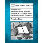 【预订】Probate and Administration, Law and Practice in Common