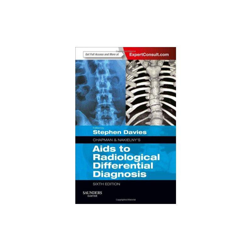 【预订】Chapman & Nakielny's AIDS to Radiological Differential Diagnosis: Expert Consult - Online and Pr 美国库房发货,通常付款后3-5周到货!