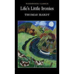 Life's Little Ironies,By(author) Thomas Hardy,Wordsworth Ed