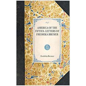 【预订】America of the Fifties: Letters of Fredrika Bremer 9781429003025 美国库房发货,通常付款后3-5周到货!