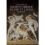 A History of Ancient Greece in Fifty Lives 古希腊历史 精选50个人的故事