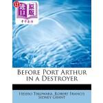 【中商海外直订】Before Port Arthur in a Destroyer