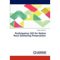 【预订】Participatory GIS for Native Root Gathering Preservatio