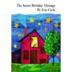 The Secret Birthday Message ,Eric Carle(艾瑞・卡尔),暂无,978069401