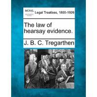 【预订】The Law of Hearsay Evidence.