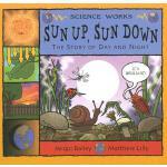 【预订】Sun Up, Sun Down: The Story of Day and Night