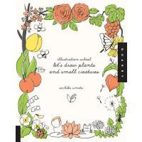 【预订】Illustration School Let's Draw Plants and Small Creatur