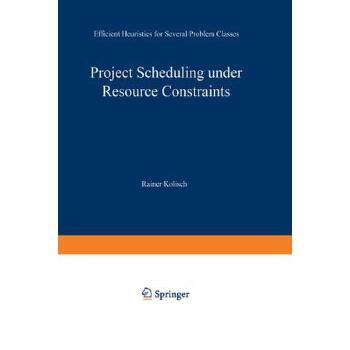 【预订】Project Scheduling Under Resource Constraints: Efficient Heuristics for Several Problem Classes 预订商品,需要1-3个月发货,非质量问题不接受退换货。