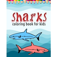 【�A�】Shark Coloring Book for Kids: Coloring All Your Favorite