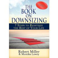 【预订】The Book on Downsizing: 7 Steps to Rightsize the Rest o