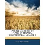 【预订】Procli Diadochi in Platonis Timaeum Commentaria, Volume