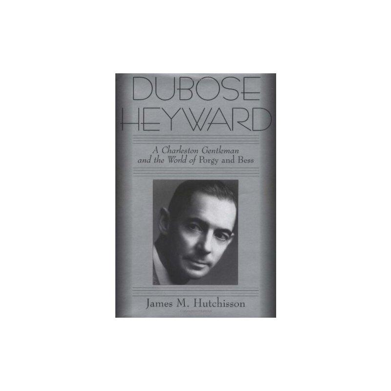 【预订】Dubose Heyward: A Charleston Gentleman and the World of Porgy and Bess 美国库房发货,通常付款后3-5周到货!