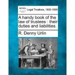 【预订】A Handy Book of the Law of Trustees: Their Duties and L
