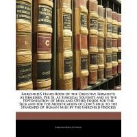【预订】Fairchild's Hand-Book of the Digestive Ferments: As Rem