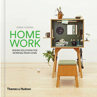 Home Work: Design Solutions for Working from Home 在家工作的设计方案