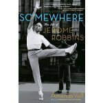 【预订】Somewhere: The Life of Jerome Robbins