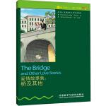 书虫・牛津英汉双语读物:爱情故事集-桥及其他(1级中 适合初一、初二年级)