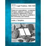 【预订】Cases on Corporations: A Selection of Cases, Citations,