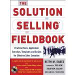【预订】The Solution Selling Fieldbook [With CDROM]